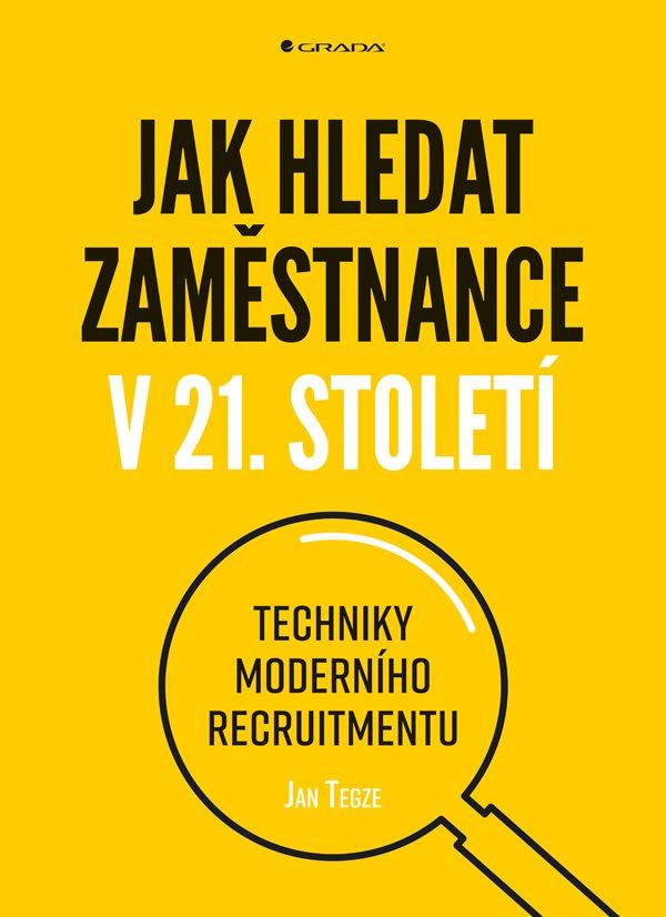 Jak hledat zaměstnance v 21. století - Techniky moderního recruitmentu