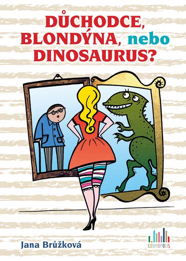 Důchodce, blondýna, nebo dinosaurus? - každopádně relax!