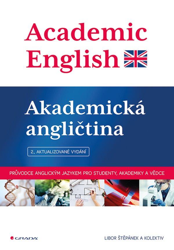 Academic English - Akademická angličtina (2., aktualizované vydání) - Průvodce anglickým jazykem pro studenty, akademiky a vědce