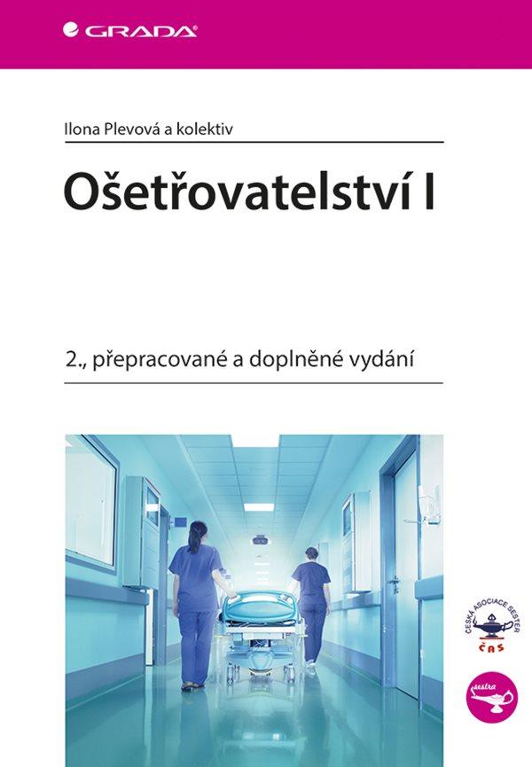 Ošetřovatelství I (2., přepracované a doplněné vydání)