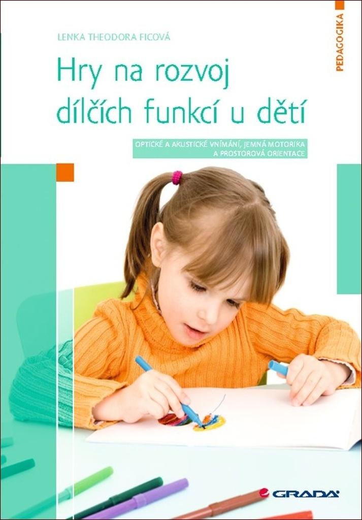 Hry na rozvoj dílčích funkcí u dětí - Optické a akustické vnímání, jemná motorika a prostorová orientace