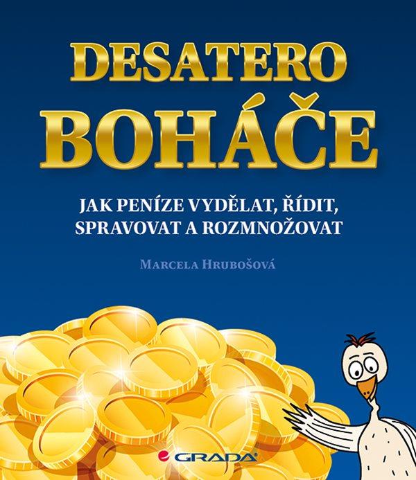 Desatero boháče - Jak peníze vydělat, řídit, spravovat a rozmnožovat