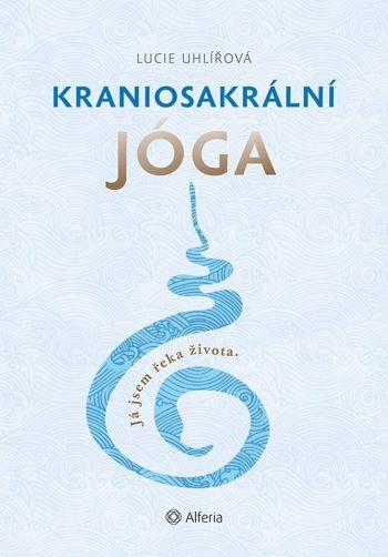 Kraniosakrální jóga - Já jsem řeka života.
