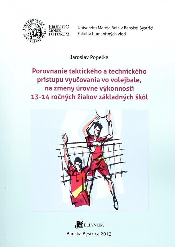 Porovnanie taktického a technického prístupu vyučovania vo volejbale, na zmeny úrovne výkonnosti 13-