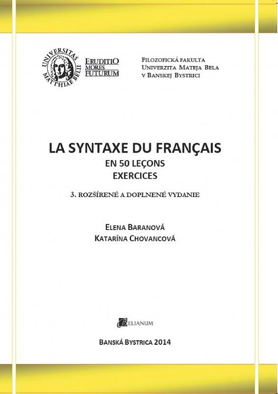 La syntaxe du Français - En 50 leçons. Exercices. 3. doplnené a rozšírené vydanie.