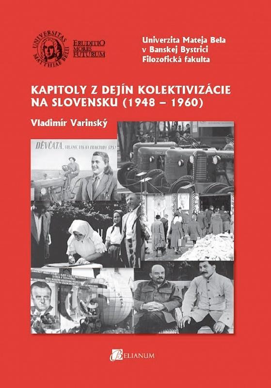 Kapitoly z dejín kolektivizácie na Slovensku (1948 – 1960)