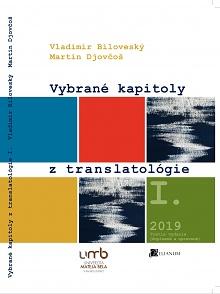 Vybrané kapitoly z translatológie prekladateľstva 1. - (3. doplnené a upravené vydanie)