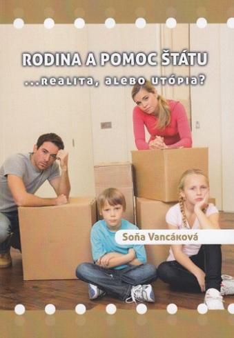 Rodina a pomoc štátu - ...realita, alebo utópia?