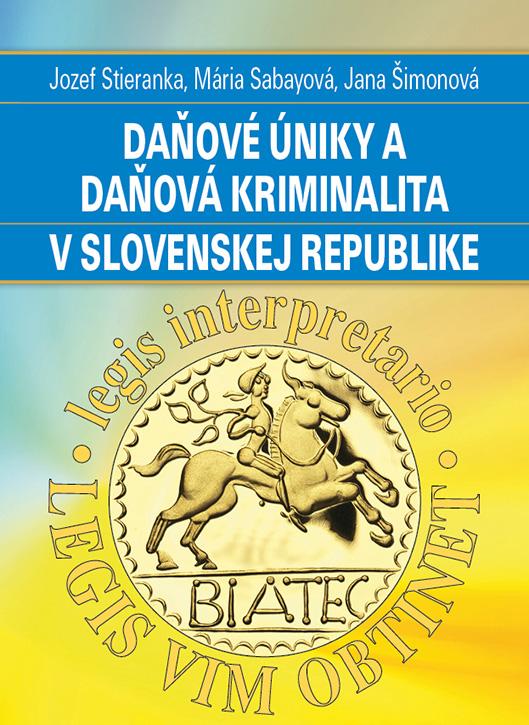 Daňové úniky a daňová kriminalita v Slovenskej republike