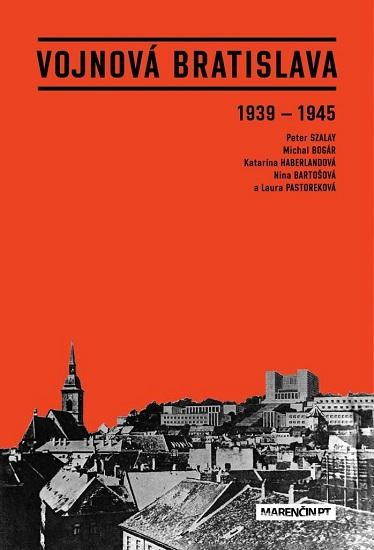 Vojnová Bratislava 1939 - 1945