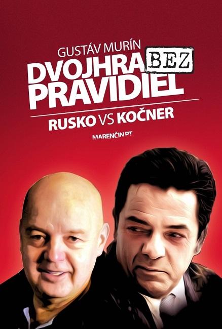 Dvojhra bez pravidiel  Rusko vs Kočner   Gustáv Murín  