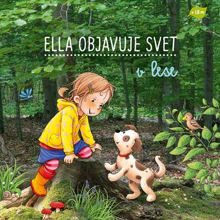 Ella objavuje svet: V lese