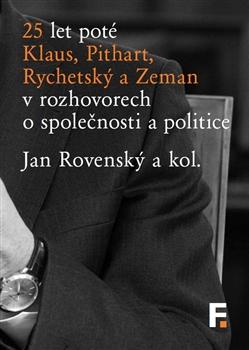 25 let poté - Klaus, Pithart, Rychetský a Zeman v rozhovorech o společnosti a politice