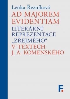 Ad majorem evidentiam - Literární reprezentace zřejmého v textech J. A. Komenského