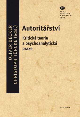Autoritářství (svazek 67) - Kritická teorie a psychoanalytická praxe