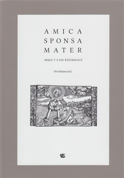 Amica sponsa mater - Bible v čase reformace