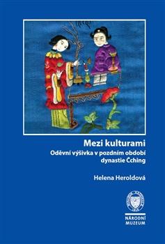Mezi kulturami - Oděvní výšivka v pozdním období dynastie Čching