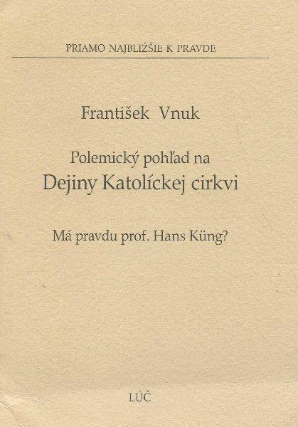 Polemický pohľad na dejiny katolíckej cirkvi - Má pravdu profesor Hans Küng?