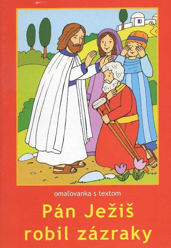 Pán Ježiš robil zázraky