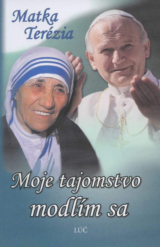 Moje tajomstvo - modlím sa - Matka Terézia