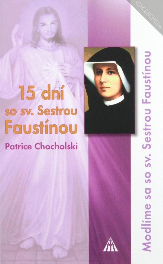 15 dní so sv. Sestrou Faustínou - Modlíme sa so sv. Sestrou Faustínou