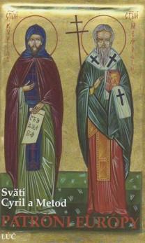 Svätí Cyril a Metod - Patróni Európy
