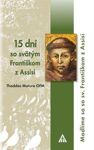 15 dní so sv. Františkom z Assisi - Modlíme sa so sv. Františkom z Assisi