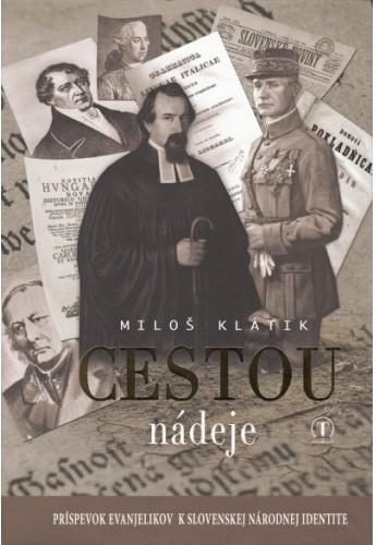 Cestou nádeje - Príspevok evanjelikov k slovenskej národnej identite
