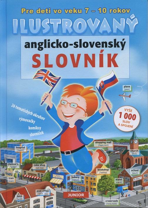 Ilustrovaný anglicko-slovenský slovník - Pre deti vo veku 7 - 10 rokov