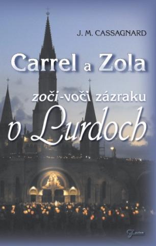 Carrel a Zola - zoči-voči zázraku v Lurdoch