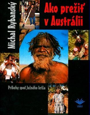 Ako prežiť v Austrálii - Príbehy spod južného kríža
