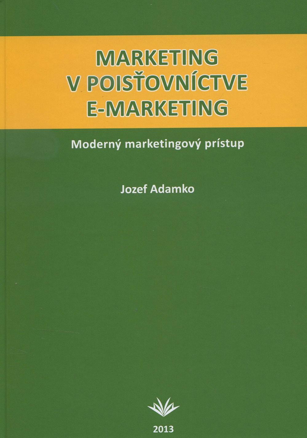 Marketing v poisťovníctve e-marketing - Moderný marketingový prístup