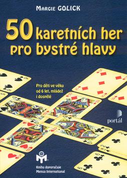 50 karetních her pro bystré hlavy - Pro děti od 6 let, mládež i dospělé