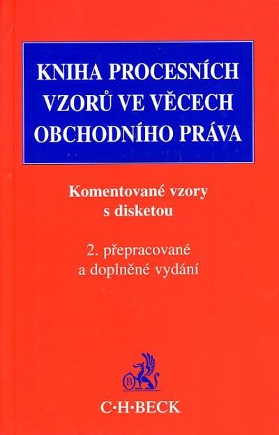 Kniha procesních vzorů ve věcech obchodního práva. - Komentované vzory s disketou - 2. vyd.