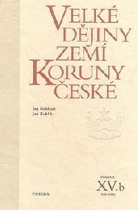 Velké dějiny zemí Koruny české XV.b - 1938 - 1945