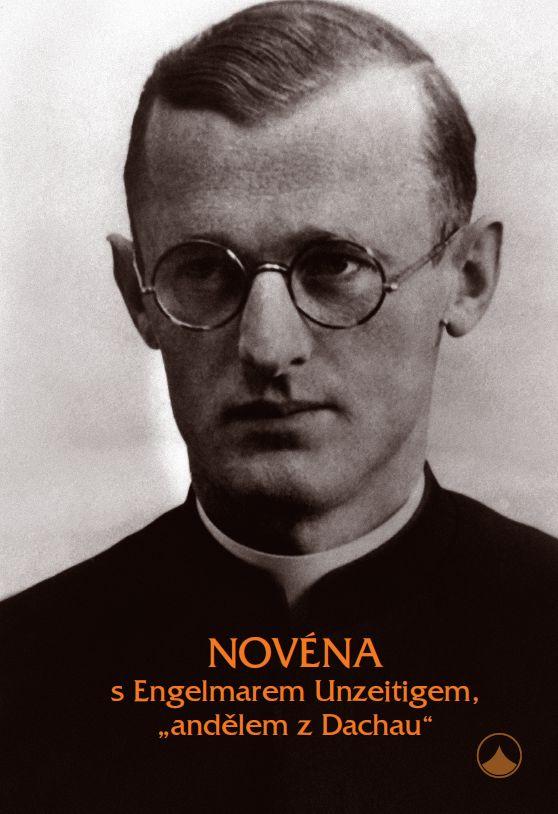 """Novéna s Engelmarem Unzeitigem, """"andělem z Dachau"""""""