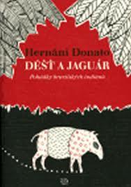Déšť a jaguár - Pohádky brazilských indiánů