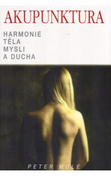 Akupunktura - Harmonie těla mysli a ducha