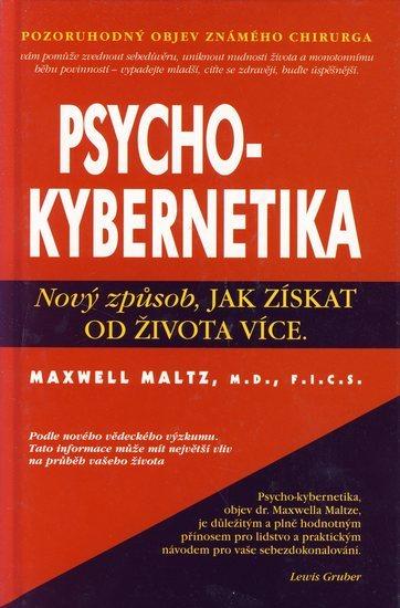 Psychokybernetika - nový zpusob, jak ziskat od života více