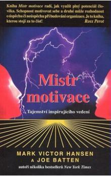 Mistr motivace - Tajemství inspirujícího vedení