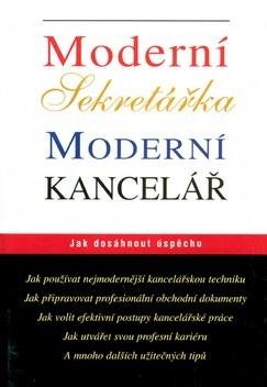 Moderní sekretářka Moderní kancelář - Jak dosáhnout úspěchu
