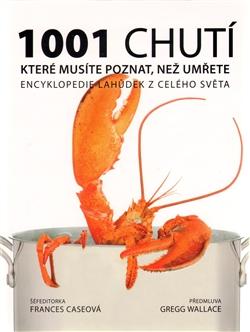 1001 chutí, které musíte poznat, než umřete - Encyklopedie lahůdek z celého světa