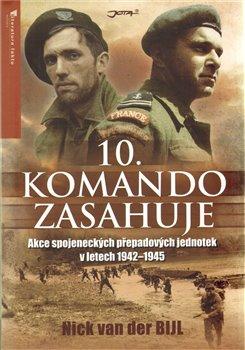 10. komando zasahuje - Příběh jedné z nejneobvyklejších vojenských jednotek ve druhé světové válce