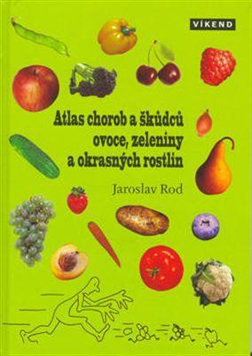Atlas chorob a škůdců ovoce, zeleniny a okrasných rostlin