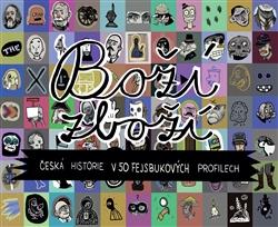 Boží zboží - Česká historie v 50 fejsbukových profilech
