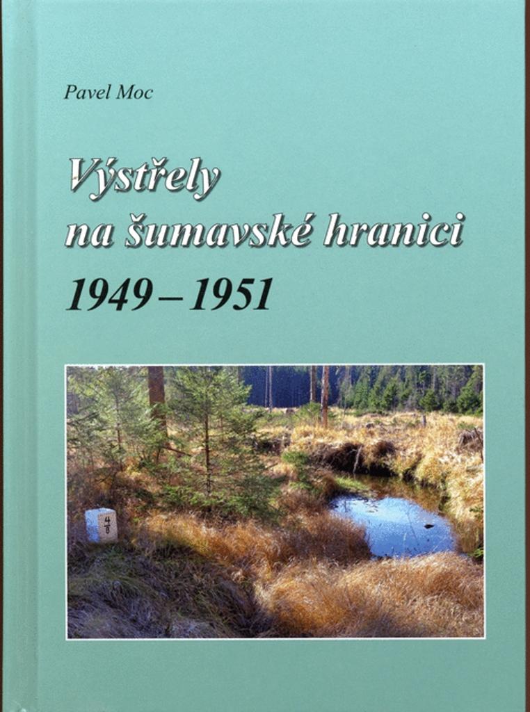 Výstřely na šumavské hranici 1949-1951