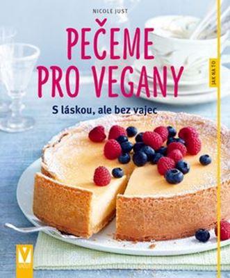 Pečeme pro vegany - S láskou, ale bez vajec
