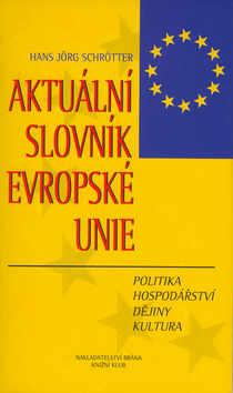 Aktuální slovník Evropské unie - Politika, hospodářství, dějiny, kultura