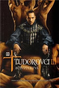 Tudorovci III - Buď vůle Tvá