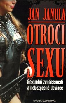 Otroci sexu - Sexuální zvrácenosti a nebezpečné deviace